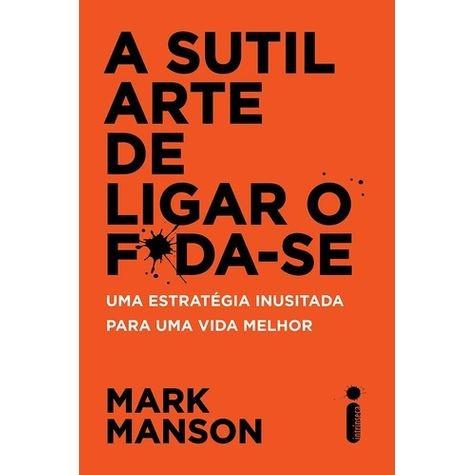 Livro: A SUTIL ARTE DE LIGAR O F*DA-SE | Livraria Cultura ...
