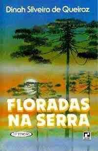 Floradas Na Serra by Dinah Silveira de Queiroz